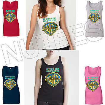 If You See Da Police Warn A Brother Hip Hop Lady Tank Top Vest S-XXL Sizes