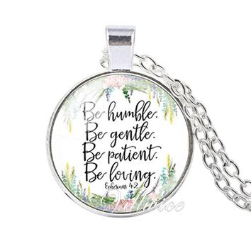 Be patient Be gentle Be humble Be loving scripture quote bible verse necklace Inspirational jewelry for christian faith gifts