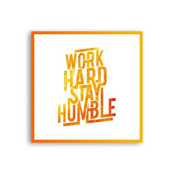 Work Hard Stay Humble Magnet - Humble Magnet - Cute Magnet - Positive Magnet - Tumblr Magnet - Fridge Magnet - Awesome Magnet - Cool Magnet