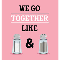 We Go Together Like Salt & Pepper (Pink), Love Print, Kitchen Art, Illustration