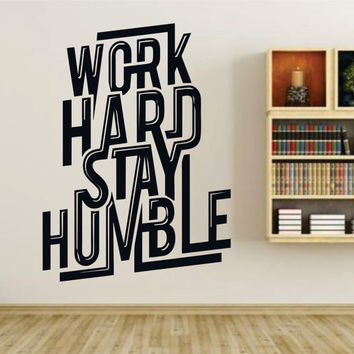 Work Hard Stay Humble Quote Wall Vinyl Decal Sticker Art Graphic Sticker