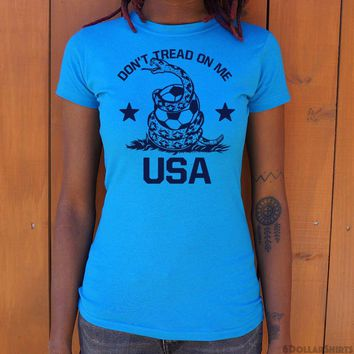 Ladies Don't Tread On Me USA Soccer Snake T-Shirt