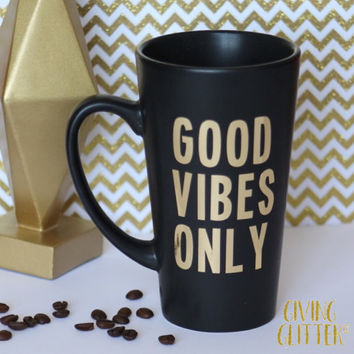 Good Vibes Only // Matte Black Coffee Mug