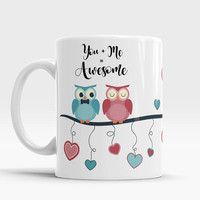 You And Me, Cute Mug, Valentine Mug, Boyfriend Gift, Girlfriend Fift, Gift for him, Gift for her, Cute owl Mug, Owl Mug, Awesome Mug