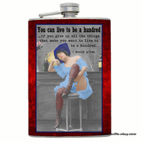 "FUNNY FLASK Vintage Western ""You Can Live To Be A Hundred..."" Quote Saying For Wild Crazy Party Animals!"