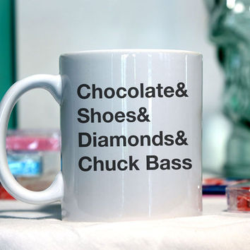 Gossip Girl Chocolate and Shoes and Diamonds and Chuck Bass - Ceramic coffee mug - funny sayings