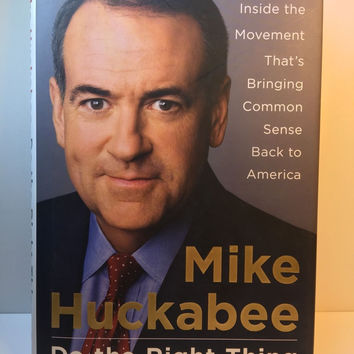 Do the Right Thing by Mike Huckabee - 2008