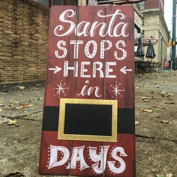 Santa Stops Here In __ Days Rustic Wood Christmas Sign