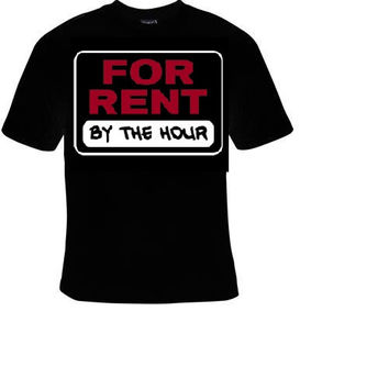 for rent by the hour t shirt great cute funny cool gift  T-shirts