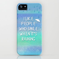 I Like People Who Smile When It's Raining - cute typography with aqua blue galaxy iPhone & iPod Case by Tangerine-Tane