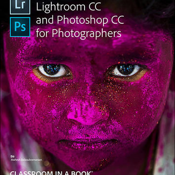 Adobe Lightroom and Photoshop CC for Photographers Classroom in a Book: Amazon.es: Lesa Snider: Libros en idiomas extranjeros