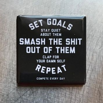 Set Goals, Smash The Shit Out Of Them, Repeat Magnet in Black and White