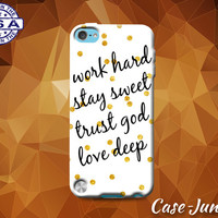 Work Hard Stay Sweet Trust God Love Deep Quote Christian Custom Case For iPod Touch 4th Generation or iPod Touch 5th Gen or iPod 6th Gen