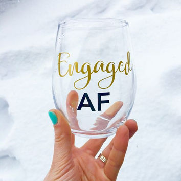 Engaged AF Wine Glass