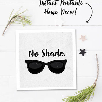 Black and white print, minimalist printable art, digital download quote print, square print, black white quote, sunglasses art, no shade