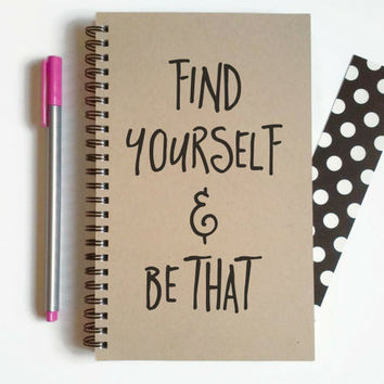 Writing journal, spiral notebook, cute diary, sketchbook, scrapbook memory book, 5x8 - Find yourself and be that, motivational quote