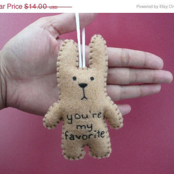 Christmas in July 20% OFF Felt animal ornament decoration - funny bunny - You're my favorite