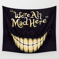 We're All Mad Here Wall Tapestry by Greckler