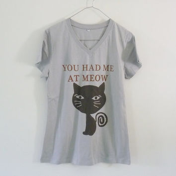 You had me at meow tshirt cotton grey short sleeve **v neck women shirts size S M L