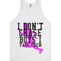 I Don't Chase Boys I Pass Them-Unisex White Tank