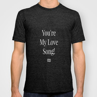 You're My Love Song T-shirt by Louisa Catharine Forsyth Unisex T-shirt #society6 #bagaceous
