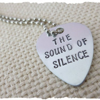 The sound of silence Hand Stamped Guitar Pick Mens Gift for him Musician lyrics gift for him her necklace jewelry hand stamped metal pick