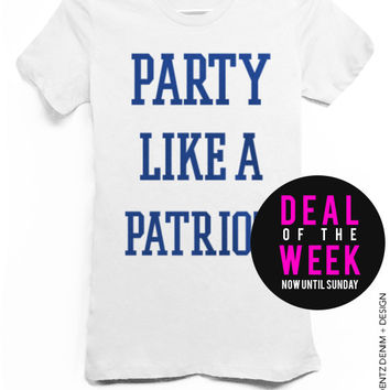 Party Like A Patriot - White with Blue Tshirt