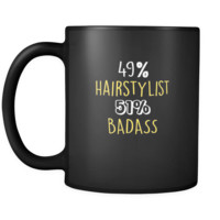 Hairstylist  49% Hairstylist 51% Badass 11oz Black Mug