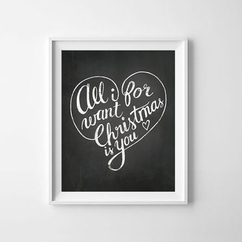 Chalkboard print, Printable wall art, All I want for Christmas is you, Quote Chalkboard printable, Christmas Decor, Inspirational poster