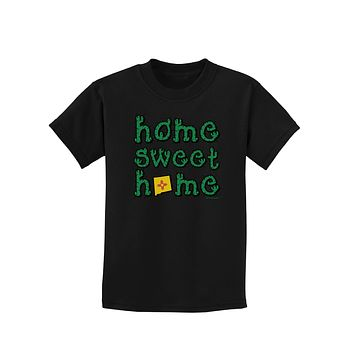 Home Sweet Home - New Mexico - Cactus and State Flag Childrens Dark T-Shirt by TooLoud