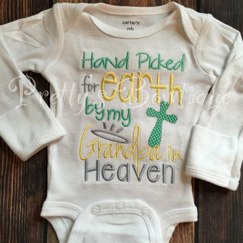 Hand picked for earth gown, shirt, or bodysuit-- Baby unisex outfit-- Hand Picked for earth by my Grandpa -- can customize wording