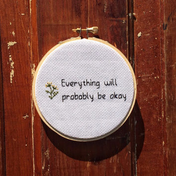 No Hoop Everything Will Probably Be Okay Cross Stitch