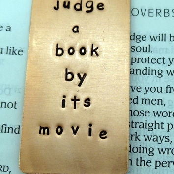 Copper Bookmark Hand Stamped - Never judge a book by its movie -