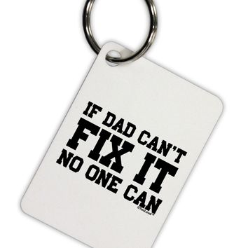 No One Can - Dad Aluminum Keyring Tag by TooLoud