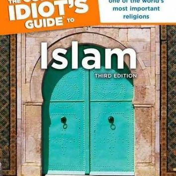 The Complete Idiot's Guide to Islam (Idiot's Guides)