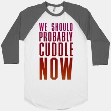 We Should Probably Cuddle Now | HUMAN