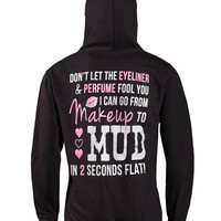 Hoodie: Makeup to Mud in 2 Seconds Flat