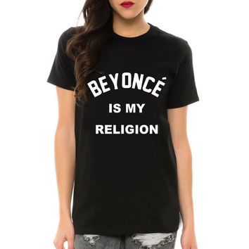 Beyonce Is My Religion T Shirt