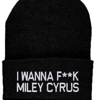 I wanna F**ck Miley Cyrus Beanie Knit Hat Tumblr Boy