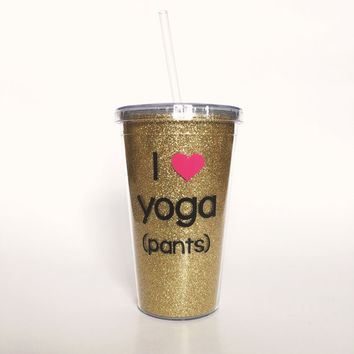 I Love Yoga (pants) Glitter Tumbler