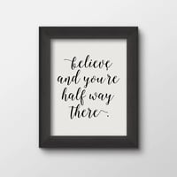 "inspirational poster ""Believe And You're Half Way There"" Modern Black and White,best words,modern wall decor,home decor,room decor"
