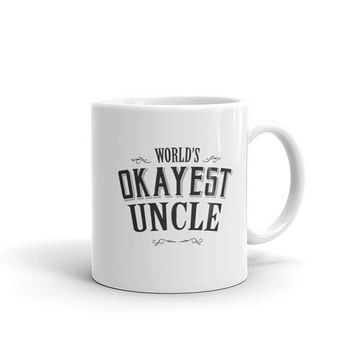 Uncle Gift, World's Okayest Uncle Coffee Mug, Gift for Uncle, new uncle gift, best uncle