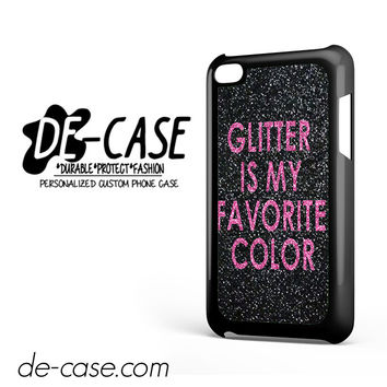 Glitter Is My Favorite Color DEAL-4729 Apple Phonecase Cover For Ipod Touch 4