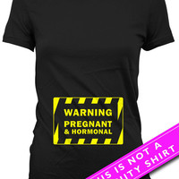Funny Pregnancy T Shirt Pregnancy Announcement Pregnancy Reveal Baby Announcement Warning Pregnant And Hormonal Mom To Be Ladies Tee MAT-670