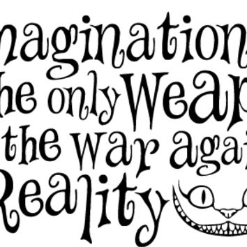 Inspired by Alice in Wonderland Cheshire Cat Quote Imagination Vinyl Wall Decal Sticker