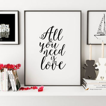 PRINTABLE Art,All You Need Is Love,Love Sign,FAMILY SIGN,Love Quote,Gift For Couple,Inspirational Quote,Typography Print,Wall Art,Home Decor