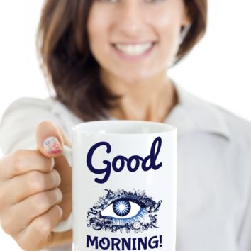 Good Morning Mug - Wakeup Coffee Cup for Her Him - Holiday Gift 2017 2018 - Good Morning Ceramic White Mythical Mugs