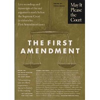 May It Please the Court : The First Amendment