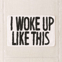 I Woke Up Like This Bath Mat - Urban Outfitters
