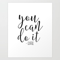 CUTE KITCHEN PRINT, You Can Do It, Coffee Sign,Coffee Quote,Bar Cart,Kitchen Decor,Kitchen Sign,Home Art Print by TypoHouse